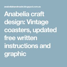 Anabelia craft design: Vintage coasters, updated free written instructions and graphic