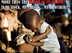 More than the blood of my blood he is my rock my friend my brother | Anonymous ART of Revolution
