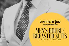 The Men's Double Breasted Suit: A Mini Discussion. - http://www.dapperfied.com/mens-double-breasted-suit/