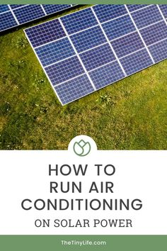 Learn tips on how you can set up your tiny house solar to power your air conditioning. Understand the advantages, disadvantages, and how much power it takes to run AC for your tiny house living. Best Solar Panels, Panel Systems, Solar Energy System, Tiny House Movement, Tiny House Plans, Shed To Tiny House, Tiny House Living, Diy Solar, Alternative Energy
