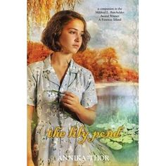 LPA 4.7 A Mildred L. Batchelder Honor Book and an ALA-ALSC Notable Children's Book, The Lily Pond continues the story of two Jewish sisters who l...