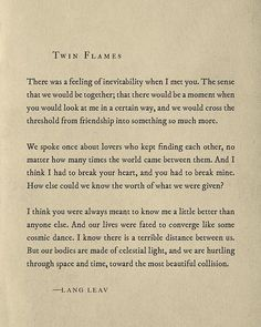 Soulmate poems, quotes on soulmates, soulmate love quotes, lang leav Anniversary Quotes, Pretty Words, Beautiful Words, Beautiful Friend, Poem Quotes, Life Quotes, Qoutes, Heart Quotes, Quotations