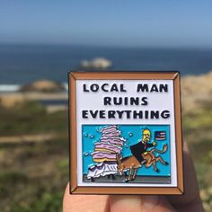 """#Repost @couch_gag  """"Local Man Ruins Everything"""" pin is now available! 1.25"""" double clutched and limited to 100 pieces never to be reproduced. Link to purchase in my bio!    (Posted by https://bbllowwnn.com/) Tap the photo for purchase info. Follow @bbllowwnn on Instagram for more great pins!"""