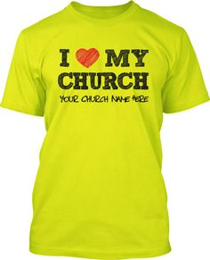 32 best I Love My Church T-Shirts images on Pinterest in 2018 | My ...