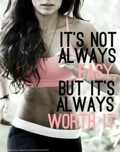 It's not always easy. But it's always worth it. Picture Quote #1