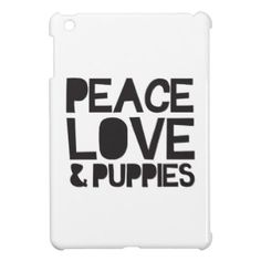 Peace Love & Puppies Case For The iPad Mini #ipadminicase #ipadminicasekids