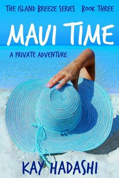 Check out  A MUST READ:  Maui Time
