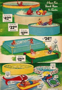 1950's awesome backyard pool ad. Wow, this brings back memories.... we used to have one similar to the green one, ours was pale yellow with fish and seahorses as the design on the inside floor of the pool and I so remember the 4 corner seats. That was a long time ago.