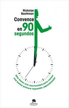 Resumen con las ideas principales del libro 'Convence en 90 segundos', de Nicholas Boothman - Solo tienes una oportunidad para causar una buena primera impresión, ¡aprovéchala!. Ver aquí: http://www.leadersummaries.com/resumen/convence-en-90-segundos