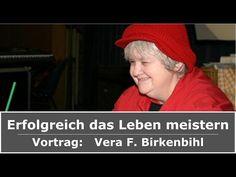 Vera F. Birkenbihl - Erfolgreich das Leben meistern - Vortrag komplett ✅ - YouTube