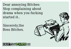 Stop complaining and woman the fuck up if you think you're all tough and smart and take responsibility for your own damn actions when Karma is getting back to you before your own eyes