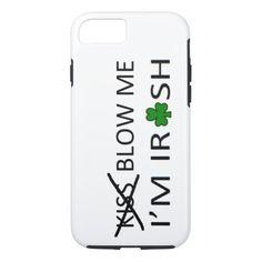 Blow me I'm Irish Bestselling Iphone iPhone 7 Case