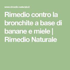 Rimedio contro la bronchite a base di banane e miele | Rimedio Naturale