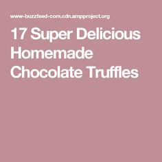 The Belgian chocolate candy that is produced today is still using the same recipe that was used by Spanish settlers in the Americas. Peanut Butter Truffles, White Chocolate Truffles, Chocolate Caramels, Mint Chocolate Chips, Chocolate Chip Cookie Dough, Homemade Chocolate, Chocolate Desserts, Fun Desserts, Chocolate Candies