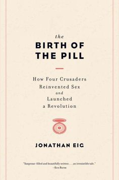 Immersed in radical feminist politics, scientific ingenuity, establishment opposition, and, ultimately, a sea change in social attitudes, this is the fascinating story of one of the most important scientific discoveries of the twentieth century.