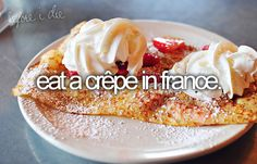 eat a crepe in france.
