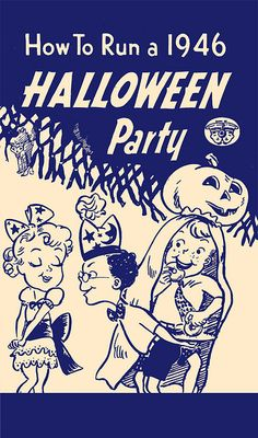 "cover of a little vintage pamphlet called ""How to 1946 Halloween Party"". #Halloween #cute #vintage #retro #1940s #forties #pumpkin #cover"