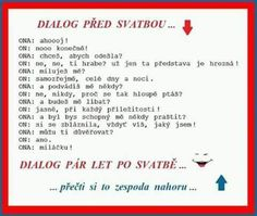 Dialog před-po svatbě Motto, Humor, Haha, Jokes, Funny, Weddings, Sarcasm, Husky Jokes, Humour