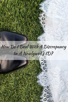 Learn what a Notary should do if a newlywed's ID does not match her new last name on the document being notarized.
