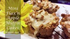 Mini Flax'n Apple Muffin Cakes (GF option) -