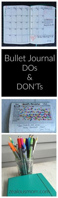 Bullet Journal DOs and DON'Ts - Zealous Mom Ready to start your Bullet Journal journey? Here are some DOs and DON'Ts to help you get started. If you are already Bullet Journaling, I'm curious to hear your DOs and DON'Ts and if some of ours are similar.