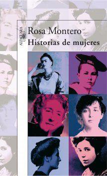 Rosa Montero   Historias de mujeres