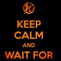 Keep calm and wait for....