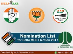 Delhi MCD Election is going to be held on 23 April. All the Nomination List for Delhi MCD Election 2017 is available on indiavotekar portal. Indiavotekar is providing all the latest updates regarding Election, MCD Election and Candidates List etc.