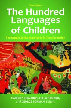 Recommened by a great friend and educator. The Hundred Languages of Children: The Reggio Emilia Experience in Transformation: Carolyn Edwards, Lella Gandini, George Forman Play Based Learning, Project Based Learning, Early Learning, Learning Stories, Learning Theory, Learning Spaces, Reggio Emilia Classroom, Reggio Inspired Classrooms, Early Education