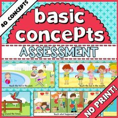 This product assesses comprehension of basic concepts in children from Pre-K to 1st grade.