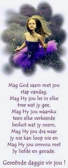 Mag God jou lei in elke tree wat jy gee en mag Hy jou omvou met Sy liefde en genade. Monday Blessings, Morning Blessings, Morning Prayers, Good Night Quotes, Good Morning Good Night, Morning Wish, Lekker Dag, Afrikaanse Quotes, Goeie More