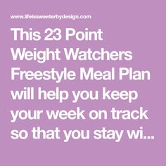 This 23 Point Weight Watchers Freestyle Meal Plan will help you keep your week on track so that you stay within your Freestyle SmartPoints each day. This plan includes the Freestyle SmartPoints for each meal!