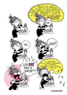 Cuánta risa me da esta porque la falta de atención al cliente nos pasa a todos.   (http://guerreroagustina.blogspot.fr/)