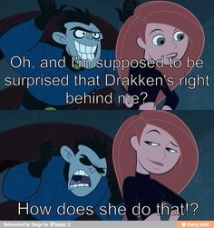 Love this can we take a moment and appreciate what Kim Possible did for our child hood? Or was it just me that wants to go watch this again?