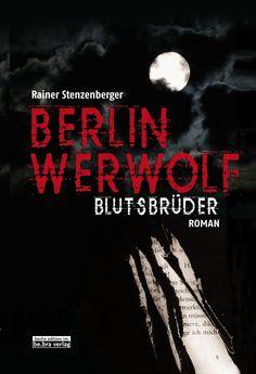 Cover of the BERLIN WERWOLF - BLUTSBRÜDER novel, first book of an urban fantasy serial from Berlin.
