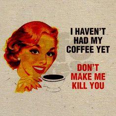 don't make me kill you