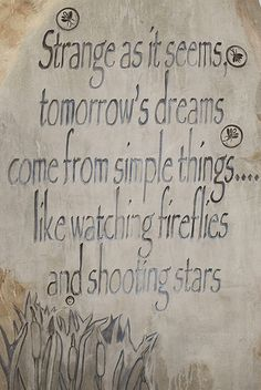tomorrow's dreams come from simple things