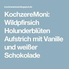 KochzereMoni: Wildpfirsich Holunderblüten Aufstrich mit Vanille und weißer Schokolade