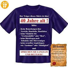 Lustige Sprüche Fun Tshirt Der Träger dieses Shirts ist über 40 Jahre alt! - 40. Geburtstag tshirt mit Urkunde! (*Partner-Link)