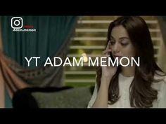 Tumhari Yaad Aa Rahi Thi - Deep Lines - Pakistani Drama Sad Dialogue - Whatsapp Status - Mr Adam Love Song Quotes, Love Songs, Mr Adams, Feeling Song, Pakistani Dramas, Stop It, Always And Forever, Sad, Thankful