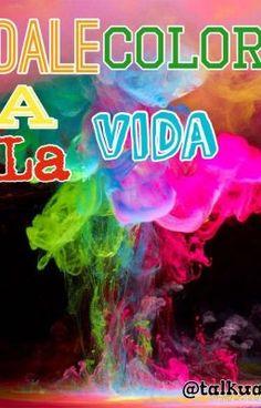 Dale color a la Vida -Un poco de todo- #wattpad #de-todo