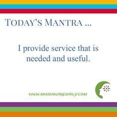 Today's #Mantra. . . I provide service that is needed and useful.#affirmation #trainyourbrain Would you like a different daily mantra in your email inbox? Click here: