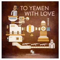 To Yemen With Love, Obama puts money in the Iran machine and out comes weapons for terrorists. President Obama wants to give $50 billion in sanction relief to Iran, a known backer of terrorists in Yemen, Lebanon, and around the world.