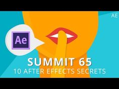 Summit 65 - 10 After Effects Secrets - After Effects - YouTube