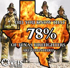 DID YOU KNOW: 78% of the Texas Firefighters Are Volunteers.
