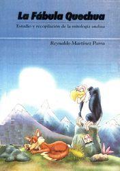 """""""La fábula quechua"""" - Reynaldo Martínez Parra, Juan Polo Martínez"""