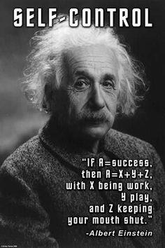 Self-Control: If A = Success - Albert Einstein Citations D'albert Einstein, Citation Einstein, Albert Einstein Quotes, Wise Quotes, Quotable Quotes, Famous Quotes, Words Quotes, Inspirational Quotes, Sayings
