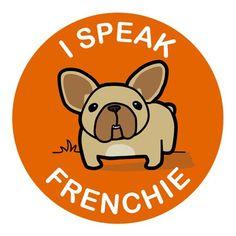 """""""I Speak Frenchie"""", French Bulldog Illustration."""