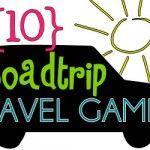 Road-Trip-a-Matic + 10 Travel Game Ideas