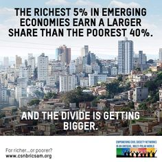 The gains of economic growth in emerging economies are being captured by the very richest. #EvenItUp More at: www.csnbricsam.org